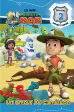 Ranger Rob : Un amour de caméléon   Anne Paradis