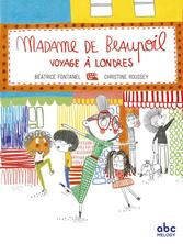 Madame de Beaupoil voyage à Londres | Béatrice Fontanel
