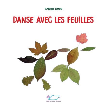 Danse avec les feuilles | Isabelle Simon