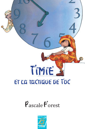 Timie et la tactique de Toc | Pascale Forest