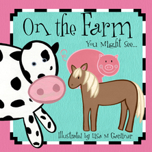 On the Farm You Might See... | Lisa M Gardiner