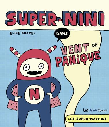 Super-Nini dans Vent de panique | Élise Gravel