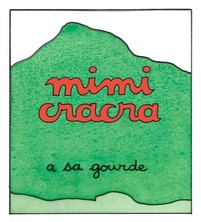 Mimi Cracra a sa gourde  | Agnès Rosenstiehl