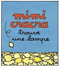 Mimi Cracra trouve une lampe | Agnès Rosenstiehl