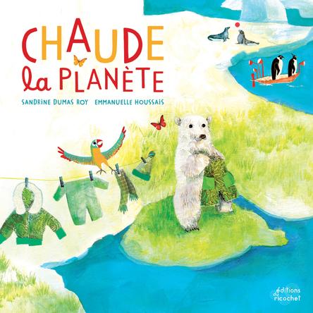 Chaude la planète | Sandrine Dumas Roy