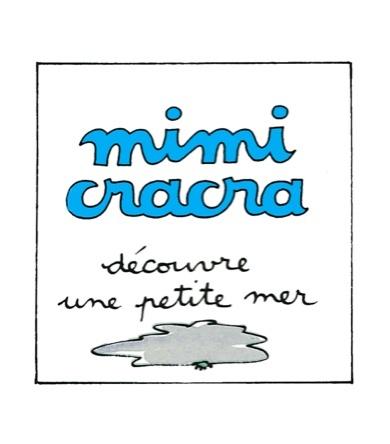 Mimi Cracra découvre une petite mer | Agnès Rosenstiehl