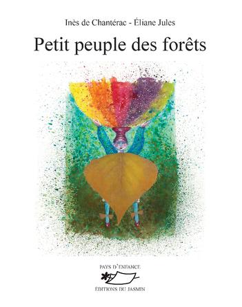 Petit peuple des forêts | Inès de Chantérac