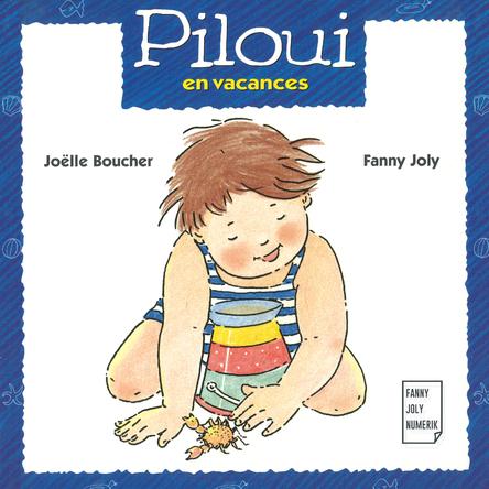 Piloui en vacances | Fanny Joly