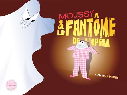 Moussy et le fantôme de l'Opéra | Nathalie Infante