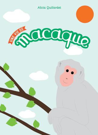 Une vie de macaque | Alicia Quillardet