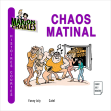 Marion et Charles : Chaos Matinal | Fanny Joly