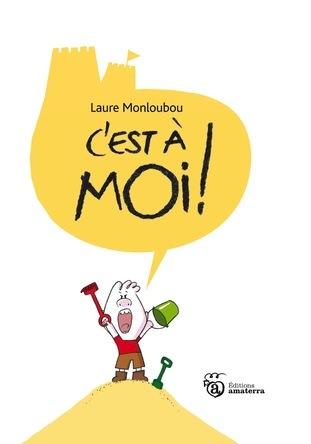 C'est à moi ! | Laure Monloubou