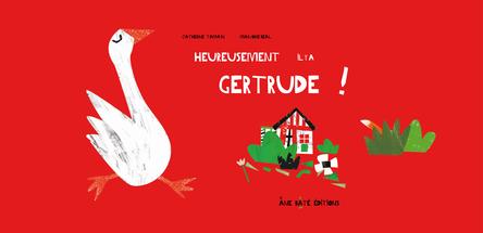 Heureusement il y a Gertrude ! | Catherine Tamain