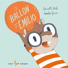 Le Ballon d'Émilio   Pierrette Dubé
