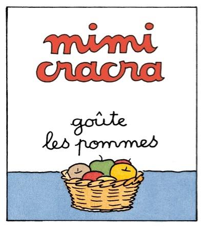 Mimi Cracra goûte les pommes | Agnès Rosenstiehl