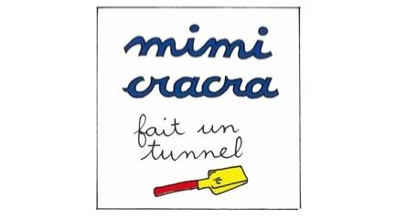 Mimi Cracra fait un tunnel | Agnès Rosenstiehl