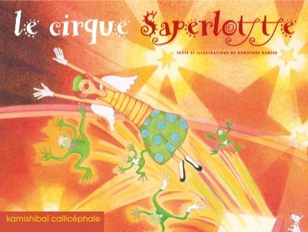 Le cirque Saperlotte | Dorothée Duntze