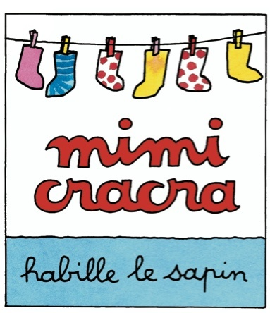 Mimi Cracra habille le sapin | Agnès Rosenstiehl