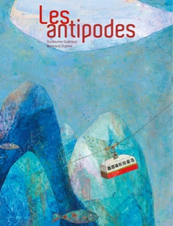 Les antipodes | Guillaume Guéraud