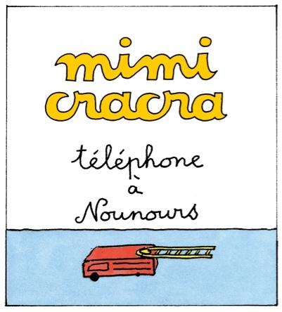 Mimi Cracra téléphone à Nounours | Agnès Rosenstiehl