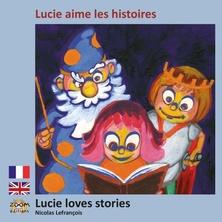 Lucie aime les histoires - Lucie loves stories | Nicolas Lefrançois