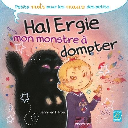 Hal Ergie, mon monstre à dompter | Jennifer Trican