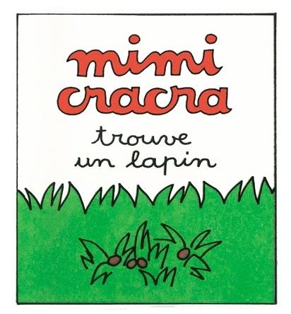 Mimi Cracra trouve un lapin  | Agnès Rosenstiehl