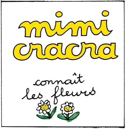 Mimi Cracra connaît les fleurs | Agnès Rosenstiehl
