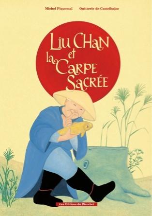 Liu Chan et la carpe sacrée | Quitterie de Castelbajac