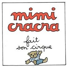 Mimi Cracra fait son cirque | Agnès Rosenstiehl