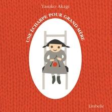 Une écharpe pour Grand-mère | Yasuko Akagi