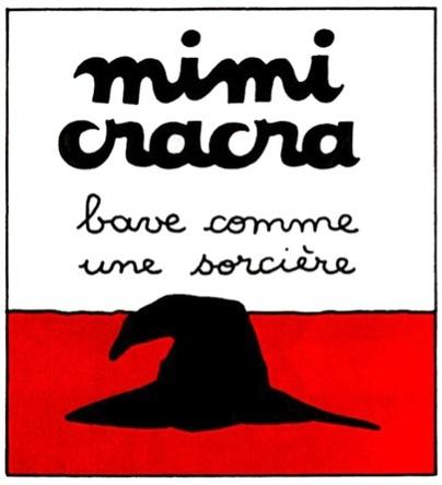 Mimi Cracra bave comme une sorcière | Agnès Rosenstiehl