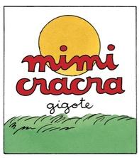 Mimi Cracra gigote | Agnès Rosenstiehl