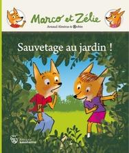 Marco et Zélie : Sauvetage au jardin ! | Arnaud Alméras