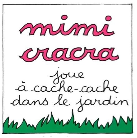 Mimi Cracra joue à cache-cache dans le jardin | Agnès Rosenstiehl