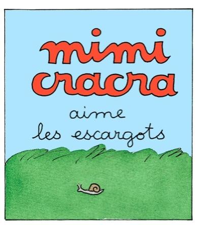 Mimi Cracra aime les escargots | Agnès Rosenstiehl