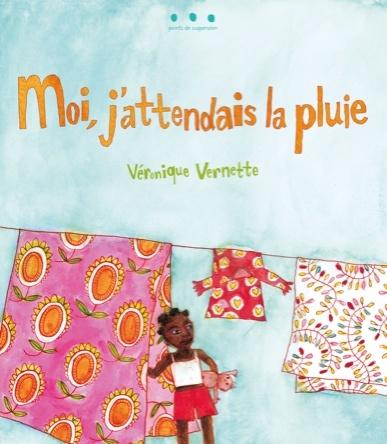 Moi, j'attendais la pluie | Véronique Vernette