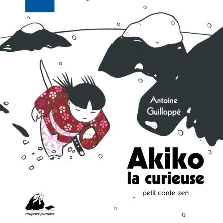 Akiko la curieuse | Antoine Guilloppé