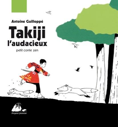 Takiji l'audacieux | Antoine Guilloppé