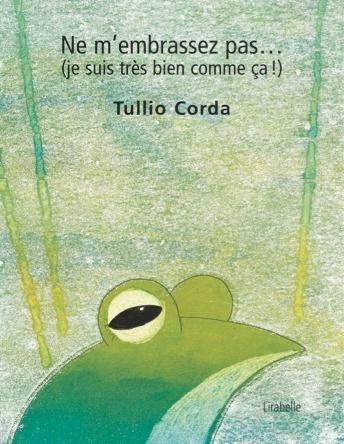 Ne m'embrassez pas (je suis très bien comme ça !) | Tullio Corda