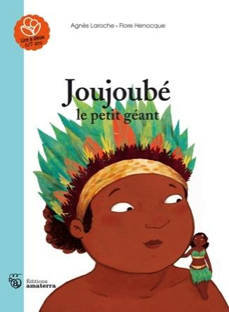 Joujoubé le petit géant | Agnès Laroche