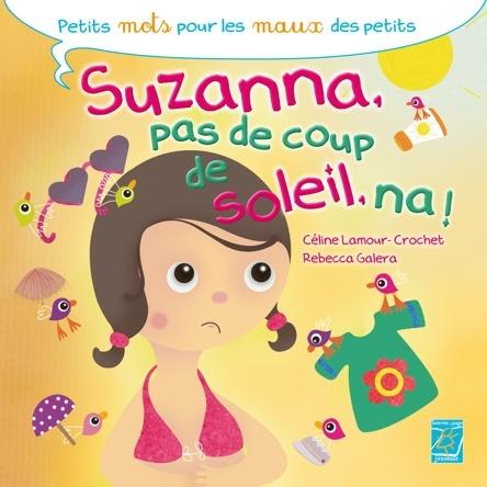 Suzanna, pas de coup de soleil, na ! | Céline Lamour-Crochet