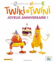 Twiki et Twini Joyeux Anniversaire ! | Isabelle Duval