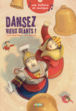 Dansez vieux géants | Gérard Moncomble