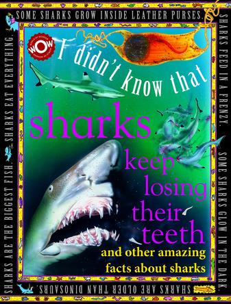 I Didn't Know That Sharks Keep losing Their Teeth |