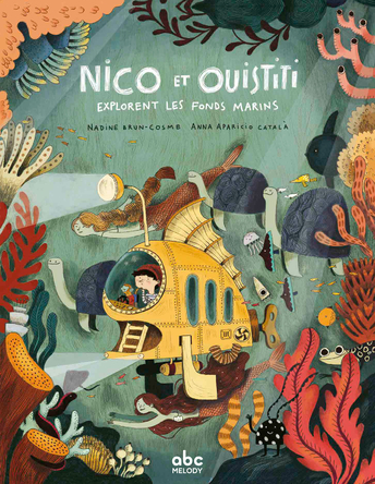 Nico et Ouistiti explorent les fonds marins | Nadine Brun-Cosme