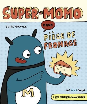 Super-Momo dans Piège de fromage | Élise Gravel