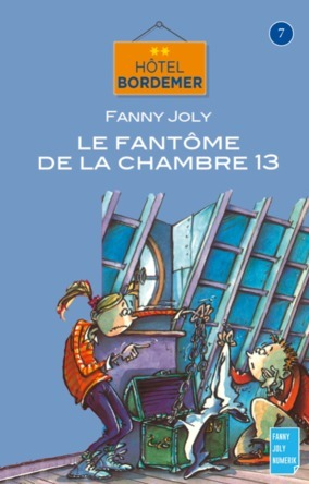 Hotel Bordemer Tome 7 : Les fantômes de la chamnbre 13 | Fanny Joly