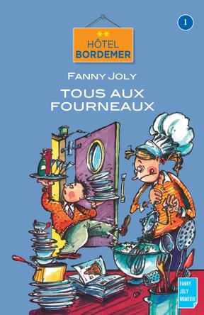 Hôtel Bordemer Tome 1 : Tous aux fourneaux | Fanny Joly