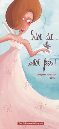 Sitôt dit... sitôt fées ! | Brigitte Vaultier